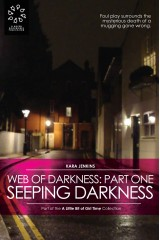 Web of Darkness: Part I - Seeping Darkness